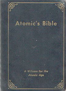 Atomic's Bible - A Witness for the Atomic Age