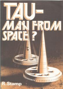 Tau - Man from Space ? by R Stamp