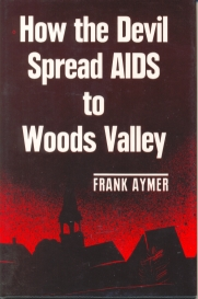 How the Devil Spread AIDS to Woods Valley