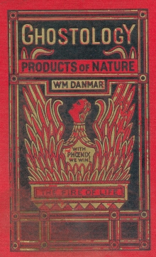 Ghostology - Products of Nature - Wm. Danmar